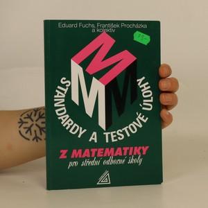 náhled knihy - Standardy a testové úlohy z matematiky pro střední odborné školy