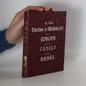 náhled knihy - Václav z Michalovic, Evropa, Čerkes, Anděl - Svatopluk Čech