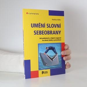 náhled knihy - Umění slovní sebeobrany : jak pohotově a vtipně reagovat na slovní útoky a provokace