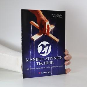 náhled knihy - 27 manipulativních technik : jak účinně manipulovat a ještě účinněji se bránit