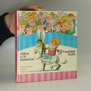náhled knihy - Cirkus U tří slunečnic. Veselé vyprávění o klaunu, dětech a zvířátkách