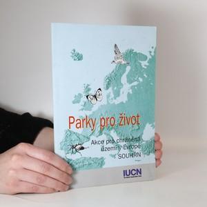 náhled knihy - Parky pro život. Akce pro chráněná území v Evropě