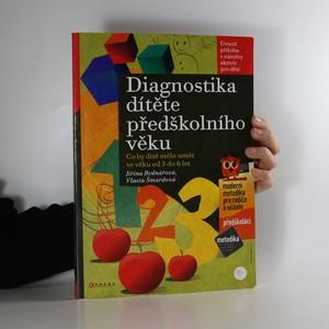 náhled knihy - Diagnostika dítěte předškolního věku : co by dítě mělo umět ve věku od 3 do 6 let