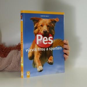 náhled knihy - Pes : výcvik hrou a sportem