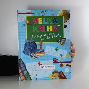 náhled knihy - Velká kniha - Připravuji se do školy