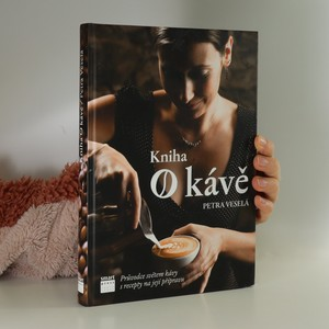 náhled knihy - Kniha o kávě : průvodce světem kávy s recepty na její přípravu