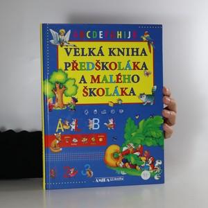 náhled knihy - Velká kniha předškoláka a malého školáka