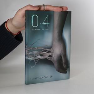 náhled knihy - 0.4 : soumrak civilizace