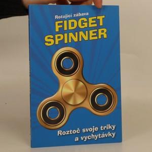 náhled knihy - Fidget spinner. Rotující zábava