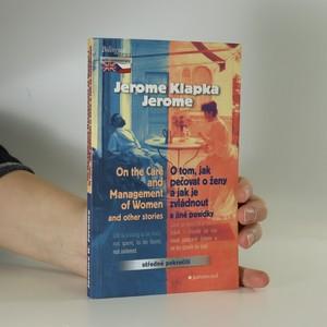 náhled knihy - O tom, jak pečovat o ženy a jak je zvládnout = On the care and management of women and other stories