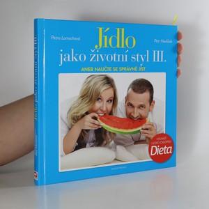 náhled knihy - Jídlo jako životní styl III., aneb, Naučte se správně jíst