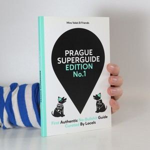 náhled knihy - Prague superguide : first authentic no-bullshit guide curated by locals Prague superguide edition No. 1