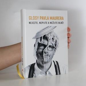 náhled knihy - Glosy Pavla Maurera : nejezte, nepijte a nežijte blbě!