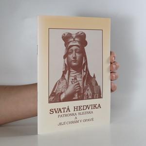 náhled knihy - Svatá Hedvika : patronka Slezska a její chrám v Opavě