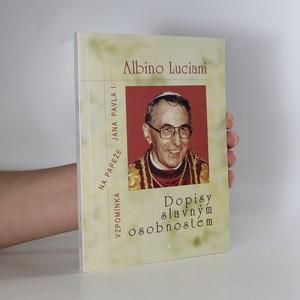 náhled knihy - Dopisy slavným osobnostem : vzpomínky na papeže Jana Pavla I.