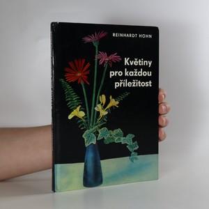 náhled knihy - Květiny pro každou příležitost : jak darovat, upravit a ošetřovat řezané květiny