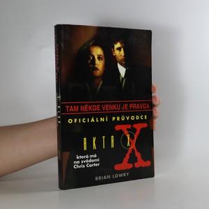 náhled knihy - Akta X. Tam někde venku je pravda : oficiální průvodce Akty X