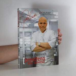náhled knihy - (Prostřeno) bez servítků : téměř 100 pokrmů současné kuchyně okořeněných postřehy ze života