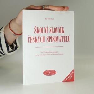 náhled knihy - Školní slovník českých spisovatelů : 331 českých spisovatelů od počátku písemnictví do současnosti