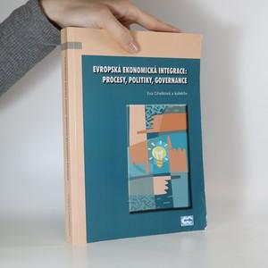 náhled knihy - Evropská ekonomická integrace. Procesy, politiky, governance