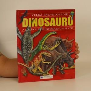 náhled knihy - Velká encyklopedie dinosaurů a dalších prehistorických plazů