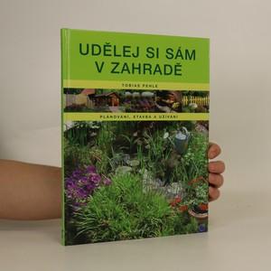 náhled knihy - Udělej si sám v zahradě : plánování, stavba a užívání