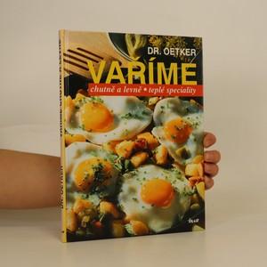 náhled knihy - Vaříme : chutně a levně : teplé speciality