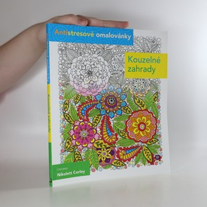náhled knihy - Kouzelné zahrady. Úžasné květy k vybarvení