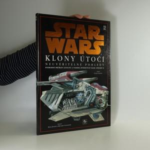 náhled knihy - Star Wars : Klony útočí: Neuvěřitelné pohledy