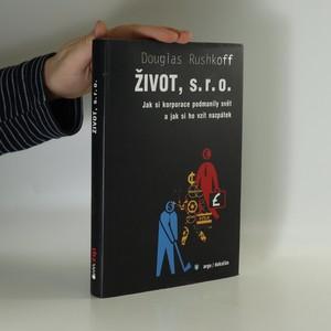 náhled knihy - Život, s.r.o. : jak si korporace podmanily svět a jak si ho vzít nazpátek