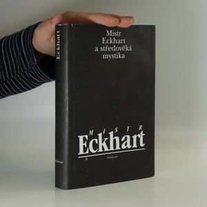 náhled knihy - Mistr Eckhart a středověká mystika