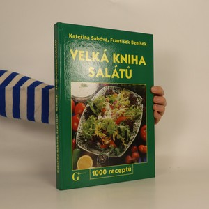 náhled knihy - Velká kniha salátů : 1000 receptů