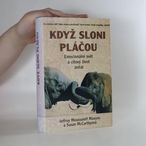 náhled knihy - Když sloni pláčou. Emocionální svět a citový život zvířat