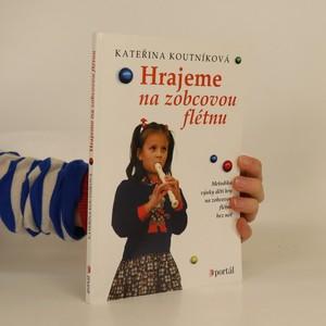 náhled knihy - Hrajeme na zobcovou flétnu : metodika výuky dětí hry na zobcovou flétnu bez not
