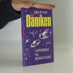 náhled knihy - Vzpomínky na budoucnost : Nerozluštěné hádanky minulosti