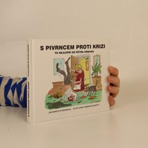 náhled knihy - S Pivrncem proti krizi - To nejlepší od Petra Urbana