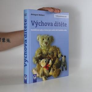 náhled knihy - Výchova dítěte : osvědčené rady a řešení pro rodiče dětí každého věku