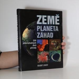 náhled knihy - Země - planeta záhad : 200 pozoruhodných divů přírody
