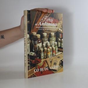 náhled knihy - Co budu vařit? : koření od Antonína, extra quality Koření od Antonína, extra quality