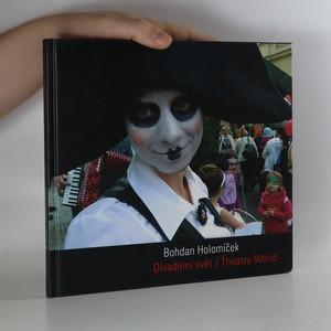 náhled knihy - Bohdan Holomíček. Divadelní svět