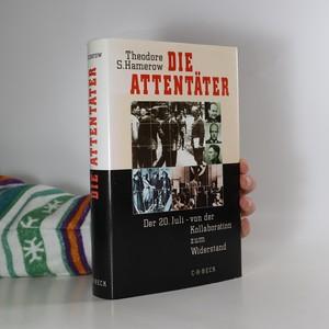 náhled knihy - Die Attentäter. Der 20. Juli - von der Kollaboration zum Widerstand