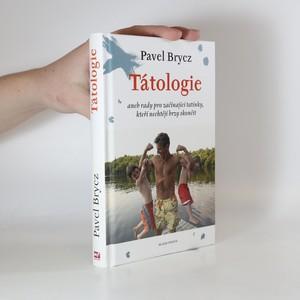 náhled knihy - Tátologie, aneb, rady pro začínající tatínky, kteří nechtějí brzy skončit