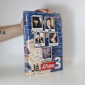 náhled knihy - Já, JůTuber. 3, sepsáno JůTubery