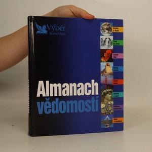náhled knihy - Almanach vědomostí. Vesmír a Země, život na Zemi, lidské tělo, dějiny lidstva, země světa, kultura a sport, světová ekonomika, věda a vynálezy