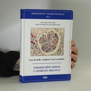 náhled knihy - Onemocnění ledvin u diabetes mellitus. Horizonty diabetologie. 2. díl