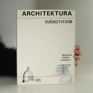náhled knihy - Architektura svědectví dob : přehled vývoje stavitelství a architektury