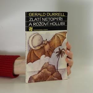 náhled knihy - Zlatí netopýři a růžoví holubi