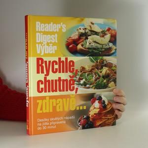 náhled knihy - Rychle, chutně, zdravě-- : desítky skvělých nápadů na jídla připravená do 30 minut