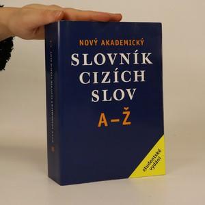 náhled knihy - Nový akademický slovník cizích slov : A-Ž