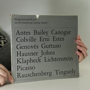 náhled knihy - Zeitgenössische Kunst aus der Sammlung Ludwig, Aachen